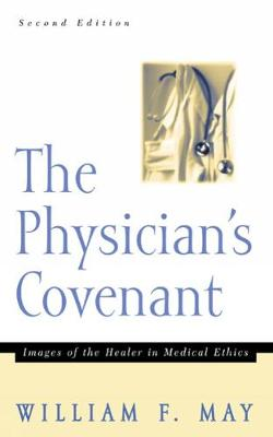 The Physician's Covenant, Second Edition: Images of the Healer in Medical Ethics (Paperback)
