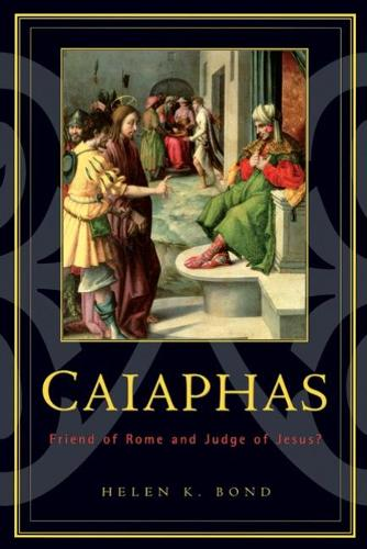 Caiaphas: Friend of Rome and Judge of Jesus? (Paperback)
