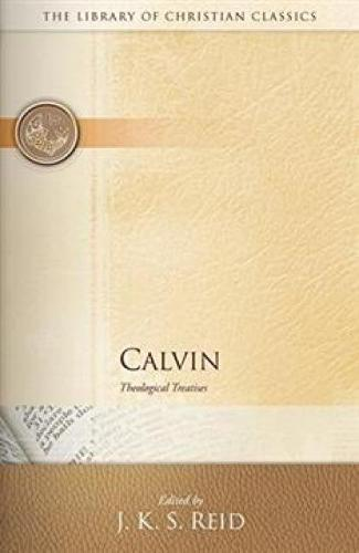 Calvin: Theological Treatises - The Library of Christian Classics (Paperback)