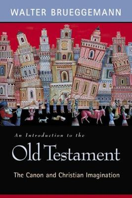 An Introduction to the Old Testament: The Canon and Christian Imagination (Paperback)