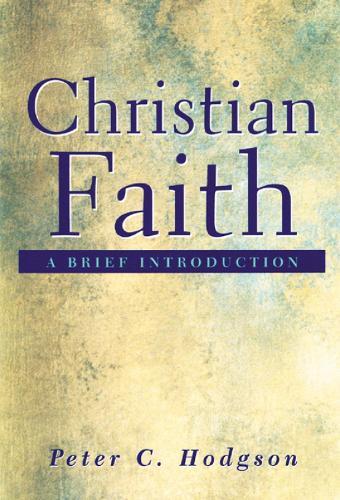 Christian Faith: A Brief Introduction (Paperback)
