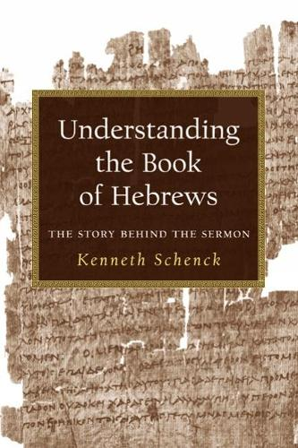 Understanding the Book of Hebrews: The Story Behind the Sermon (Paperback)