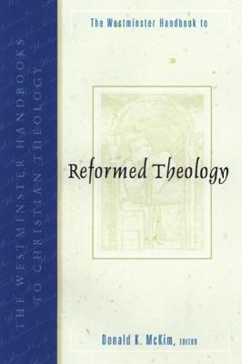 The Westminster Handbook to Reformed Theology - Westminster Handbooks to Christian Theology (Paperback)