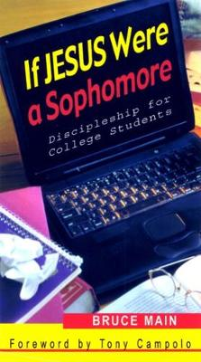If Jesus Were a Sophomore: Discipleship for College Students (Paperback)
