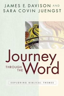 Journey through the Word: Exploring Biblical Themes (Paperback)