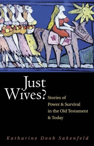 Just Wives?: Stories of Power and Survival in the Old Testament and Today (Paperback)