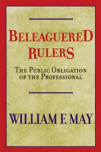 Beleaguered Rulers: The Public Obligation of the Professional (Paperback)