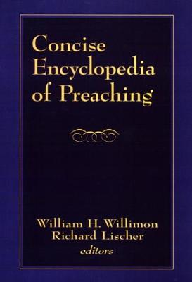 Concise Encyclopedia of Preaching (Paperback)