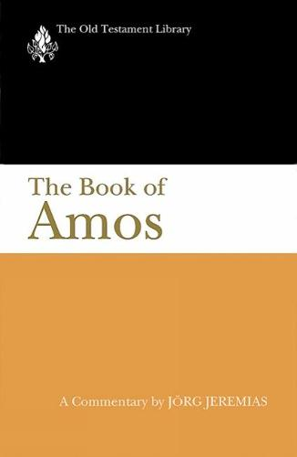 The Book of Amos: A Commentary - The Old Testament Library (Paperback)