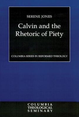 Calvin and the Rhetoric of Piety (Paperback)