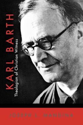 Karl Barth: Theologian of Christian Witness (Paperback)
