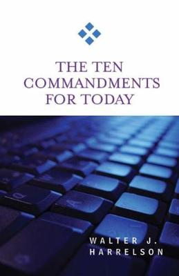 The Ten Commandments for Today - For Today (Paperback)