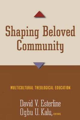 Shaping Beloved Community: Multicultural Theological Education (Paperback)