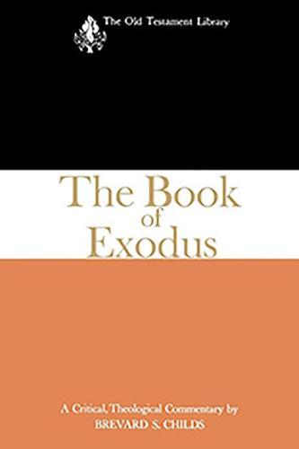 The Book of Exodus: A Critical, Theological Commentary - The Old Testament Library (Paperback)