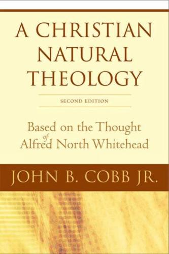 A Christian Natural Theology, Second Edition: Based on the Thought of Alfred North Whitehead (Paperback)