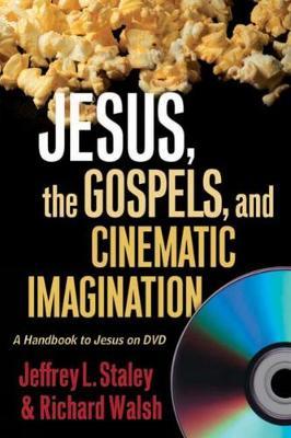 Jesus, the Gospels, and Cinematic Imagination: A Handbook to Jesus on DVD (Paperback)