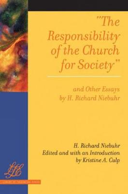 The Responsibility of the Church for Society and Other Essays - Library of Theological Ethics (Paperback)