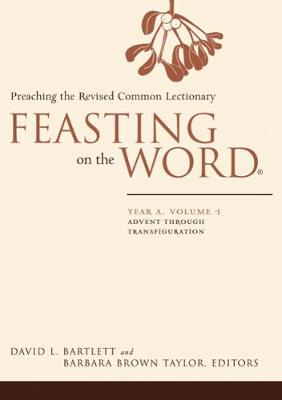Feasting on the Word: Advent through Transfiguration - Feasting on the Word (Hardback)