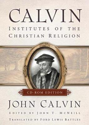 Calvin, Individual Use License: Institutes of the Christian Religion - The Library of Christian Classics (CD-ROM)