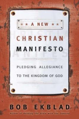 A New Christian Manifesto: Pledging Allegiance to the Kingdom of God (Paperback)