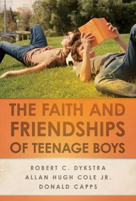 The Faith and Friendships of Teenage Boys (Paperback)