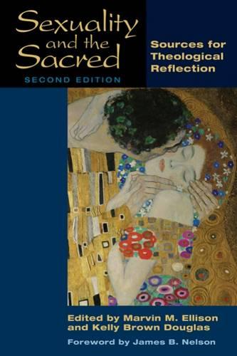 Sexuality and the Sacred, Second Edition: Sources for Theological Reflection (Paperback)