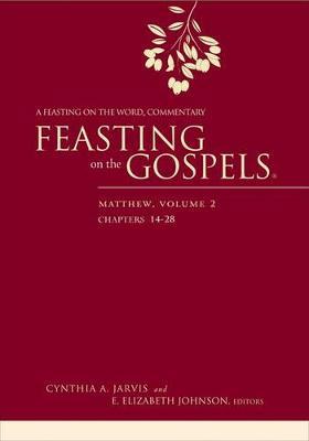 Feasting on the Gospels--Matthew, Volume 2: A Feasting on the Word Commentary - Feasting on the Gospels (Hardback)
