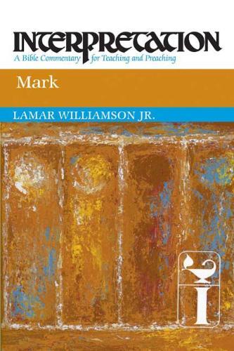 Mark: Interpretation - Interpretation: A Bible Commentary (Paperback)
