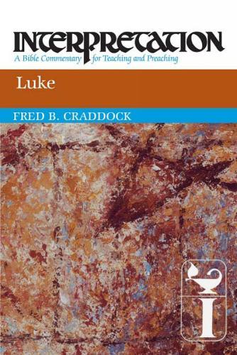 Luke: Interpretation - Interpretation: A Bible Commentary (Paperback)