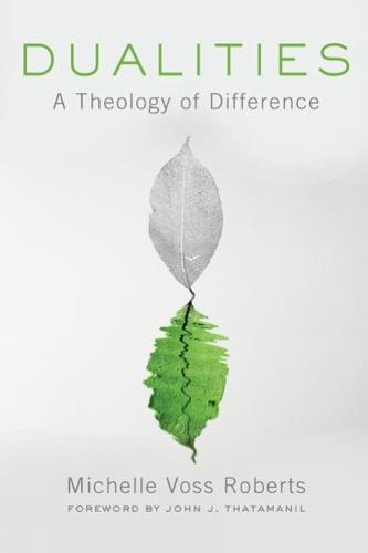 Dualities: A Theology of Difference (Paperback)