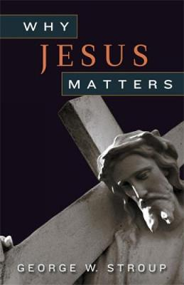 Why Jesus Matters (Paperback)