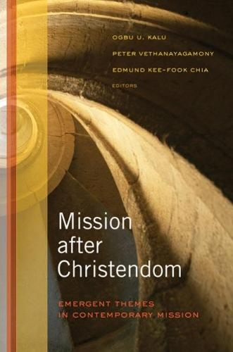 Mission after Christendom: Emergent Themes in Contemporary Mission (Paperback)