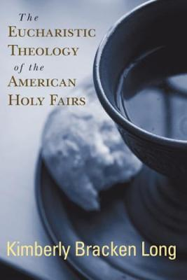 The Eucharistic Theology of the American Holy Fairs (Paperback)