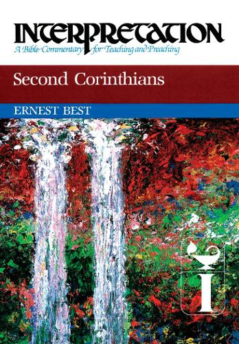 Second Corinthians: Interpretation - Interpretation: A Bible Commentary for Teaching and Preaching (Paperback)