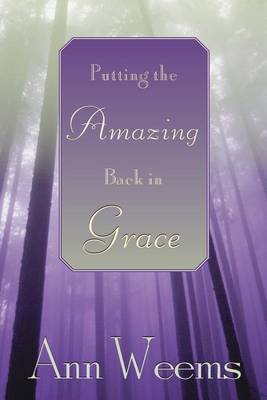Putting the Amazing Back in Grace (Paperback)