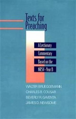 Texts for Preaching - Year B: A Lectionary Commentary Based on the NRSV (Paperback)