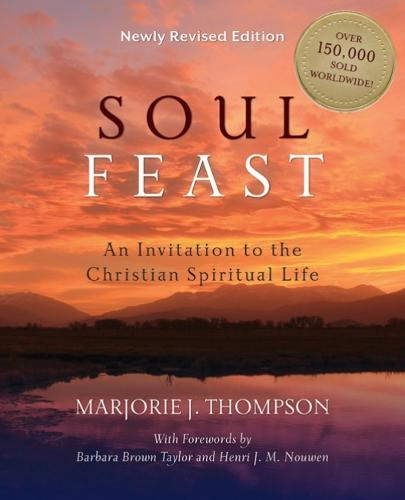 Soul Feast: An Invitation to the Christian Spiritual Life (Paperback)