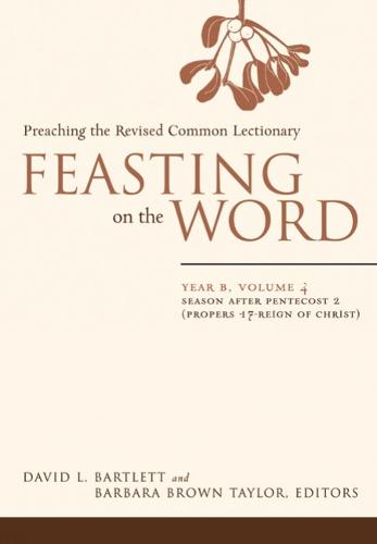 Feasting on the Word: Season after Pentecost 2 (Propers 17-Reign of Christ) - Feasting on the Word (Paperback)