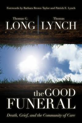 The Good Funeral: Death, Grief, and the Community of Care (Paperback)