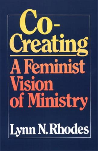 Co-Creating: A Feminist Vision of Ministry (Paperback)