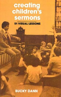 Creating Children's Sermons: 51 Visual Lessons (Paperback)