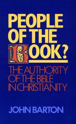 People of the Book?: The Authority of the Bible in Christianity (Paperback)