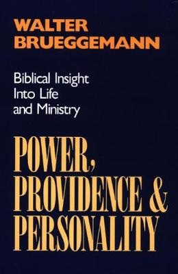 Power, Providence, and Personality: Biblical Insight into Life and Ministry (Paperback)
