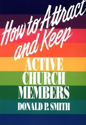 How to Attract and Keep Active Church Members (Paperback)