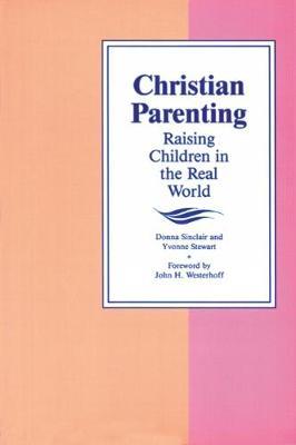 Christian Parenting: Raising Children in the Real World (Paperback)