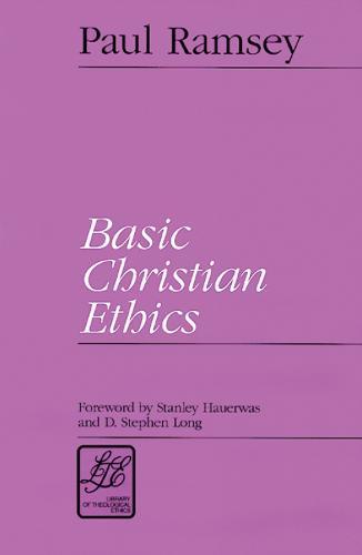 Basic Christian Ethics - Library of Theological Ethics (Paperback)