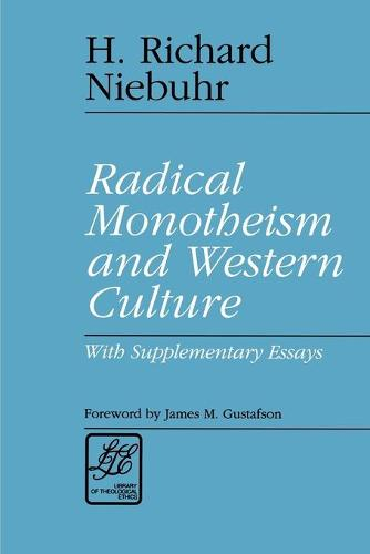 Radical Monotheism and Western Culture: With Supplementary Essays - Library of Theological Ethics (Paperback)