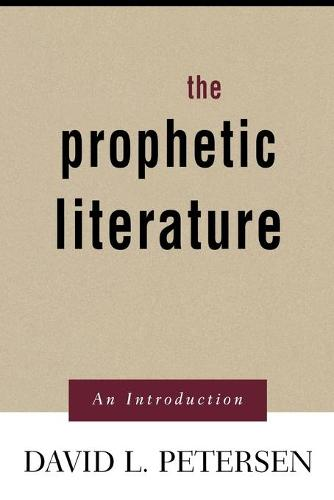 The Prophetic Literature: An Introduction (Paperback)