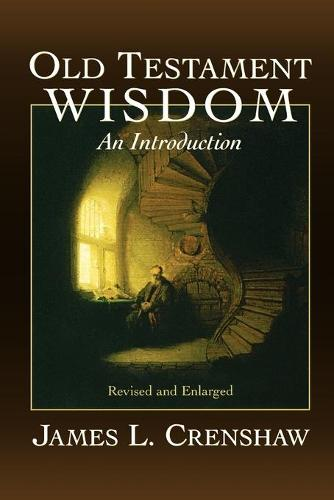 Old Testament Wisdom: An Introduction (Paperback)