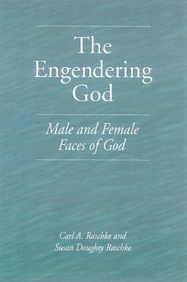The Engendering God: Male and Female Faces of God (Paperback)